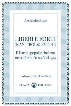 Copertina del libro Liberi e forti (e antibolscevichi)