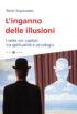 Copertina del libro L'inganno delle illusioni