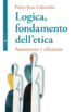 Copertina del libro Logica, fondamento dell'etica