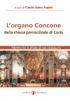 Copertina del libro L'organo Concone della chiesa parrocchiale di Corio