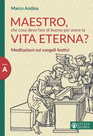 Copertina del libro Maestro, che cosa devo fare di buono per avere la vita eterna?