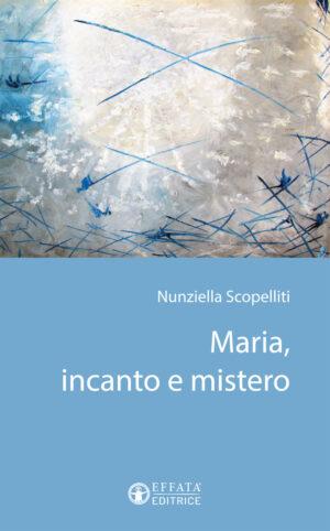Copertina del libro Maria, incanto e mistero