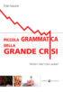 Copertina del libro Piccola grammatica della grande crisi