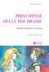 Copertina del libro Principesse delle mie brame