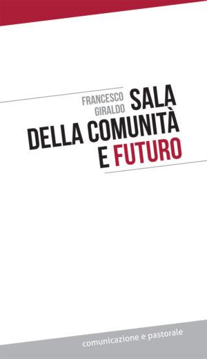 Copertina del libro Sala della comunità e futuro
