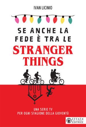 Copertina del libro Se anche la fede è tra le Stranger Things