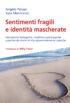 Copertina del libro Sentimenti fragili e identità mascherate