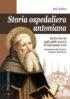 Copertina del libro Storia ospedaliera antoniana