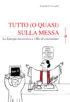 Copertina del libro Tutto (o quasi) sulla Messa