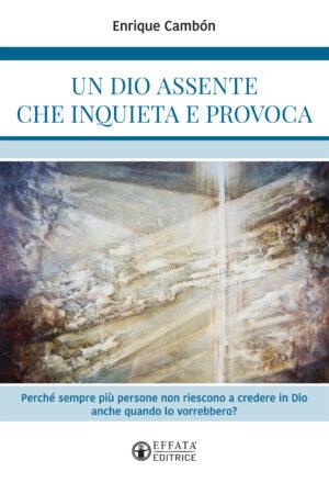Copertina del libro Un Dio assente che inquieta e provoca