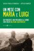 Copertina del libro Un mese con Maria e Luigi