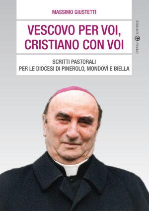 Copertina del libro Vescovo per voi, cristiano con voi
